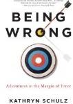 Book: Being Wrong: Adventures in the Margin of Error