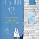 Book: It's Not You: 27 (Wrong) Reasons You're Single