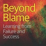 Book: Beyond Blame: Learning From Failure and Success